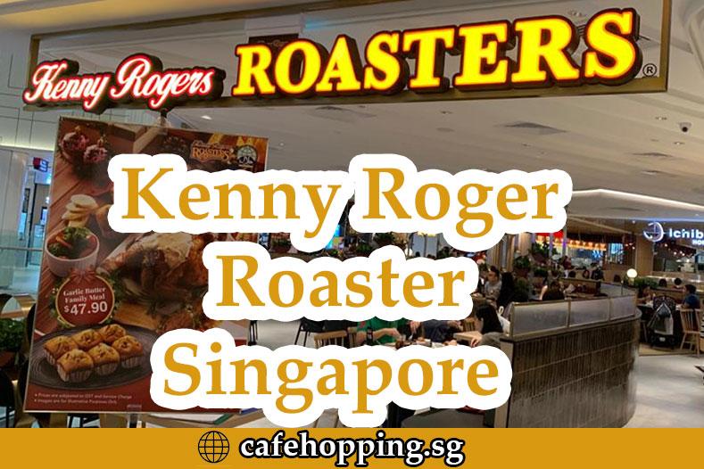 Kenny Roger Roaster menu Singapore